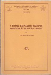 A selmeci Bányászati Akadémia alapítása és fejlődése 1846-ig