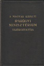 A Magyar Királyi Iparügyi Minisztérium tájékoztatója