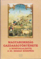 Magyarország gazdaságtörténete a honfoglalástól a 20. század közepéig