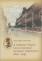 A soproni Tiszti Leánynevelő Intézet története1850-1945