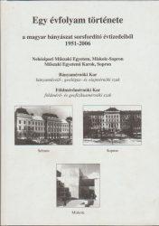 Egy évfolyam története a magyar bányászat sorsfordító évtizedeiből 1951-2006