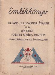 Emlékkönyv hazánk felszabadulásának és az orosházi Szántó Kovács Muzeum fennállásának 10 éves évfordulójára
