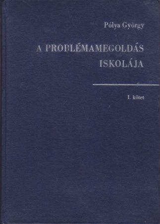A problémamegoldás iskolája I-II.
