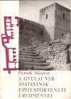 A  gyulai vár ásatásának építéstörténeti eredményei