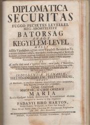 Diplomatica Securitas függő  pecsétes levéllel megerősitett Bátorság avagy Kegyelemlevél...