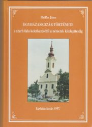Egyházaskozár története a szerb falu keletkezéséltől a németek kitelepítéséig