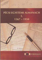 Pécsi Egyetemi Almanach I-II.
