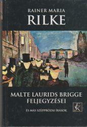 Malte Laurids Brigge feljegyzései és egyéb szépprózai írások