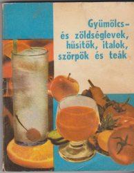 Gyümölcs- és zöldséglevek, hűsítők, italok, szörpök és teák