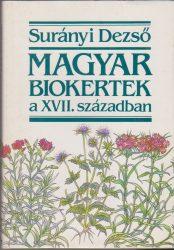 Magyar biokertek a XVII. században