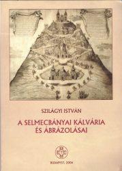 A selmecbányai kálvária és ábrázolásai