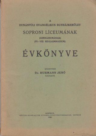 A Dunántúli Evangélikus Egyházkerület Soproni Líceumának (gimnáziumának) (VI-VIII. reálgimnázium) évkönyve