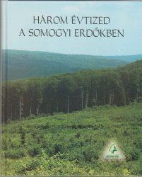 Három évtized a somogyi erdőkben 1970-2000