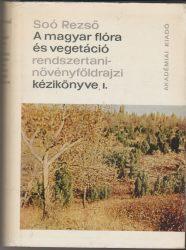 A magyar flóra és vegetáció rendszertani-növényföldrajzi kézikönyve I. kötet / Synopsis systematico-geobotanica florae vegetationisque Hungariae Tomus I.