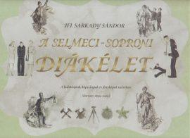 A selmeci-soproni diákélet