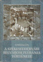 A székesfehérvári belvárosi plébánia története