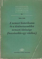 A nemzet historikuma és a történetszemlélet nemzeti látószöge (hozzászólás egy vitához)