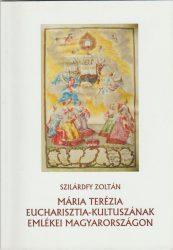 Mária Terézia eucharisztia-kultuszának emlékei Magyarországon