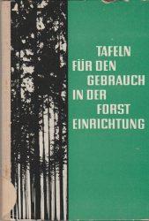 Tafeln für den Gebrauch in der Forsteinrichtung