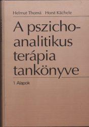 A pszichoanalitikus terápia tankönyve I-II.