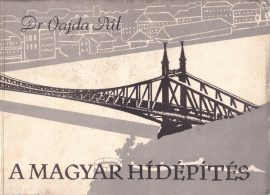 Magyar hidak - magyar hídépítők