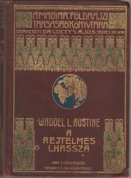 A rejtelmes Lhassza és az 1903-1904. évi angol katonai expedíció története
