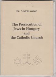 The Persecution of Jews in Hungary and the Catholic Church
