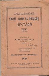 Zalavármegyei tiszti-, czim és helységnévtára 1909